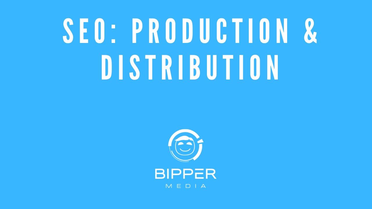 SEO Production Distribution